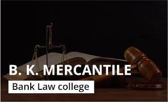 B. K. Mercantile Bank Law College